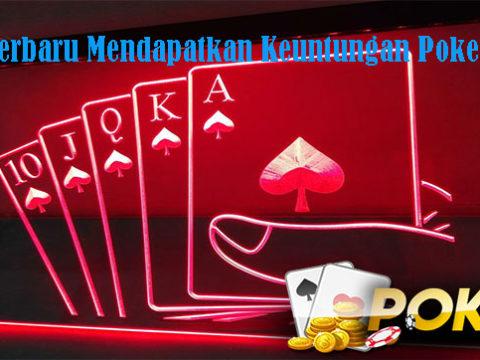 3 Tips Terbaru Mendapatkan Keuntungan Poker Online