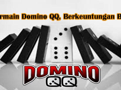 Bermain Domino QQ, Berkeuntungan Besar