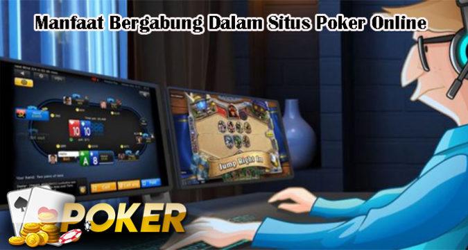 Manfaat Bergabung Dalam Situs Poker Online
