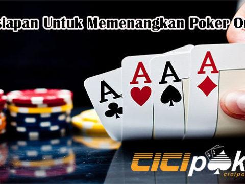Persiapan Untuk Memenangkan Poker Online